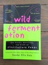 Wild Fermentation, Sandor Katz